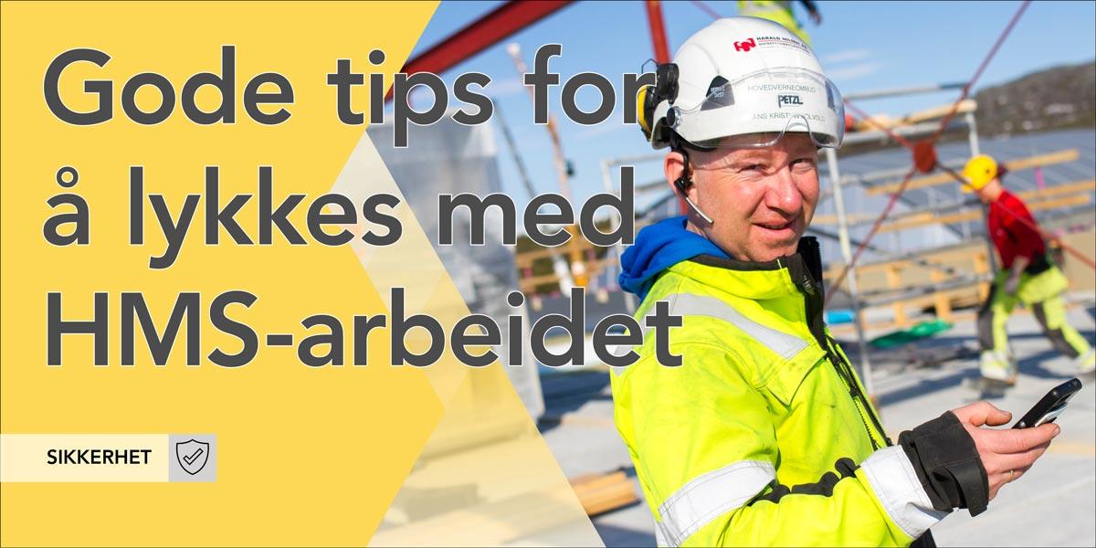 Gode tips for å lykkes med HMS-arbeidet